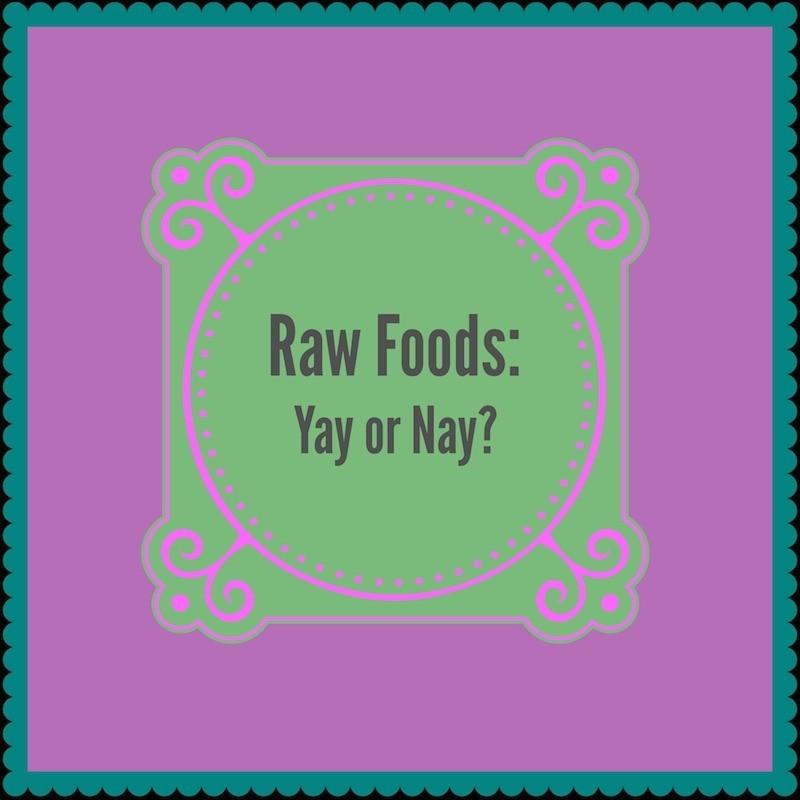 raw food - yay or nay