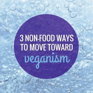 3 Ways To Move Toward Veganism