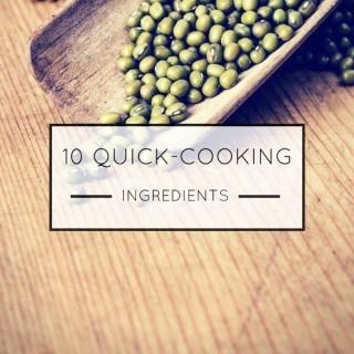 10 Quick-Cooking Ingredients